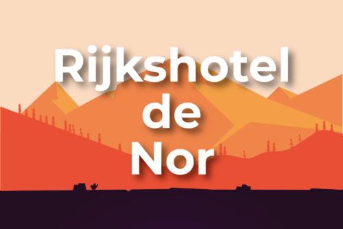 Rijkshotel de Nor, de Escape-game voor thuis