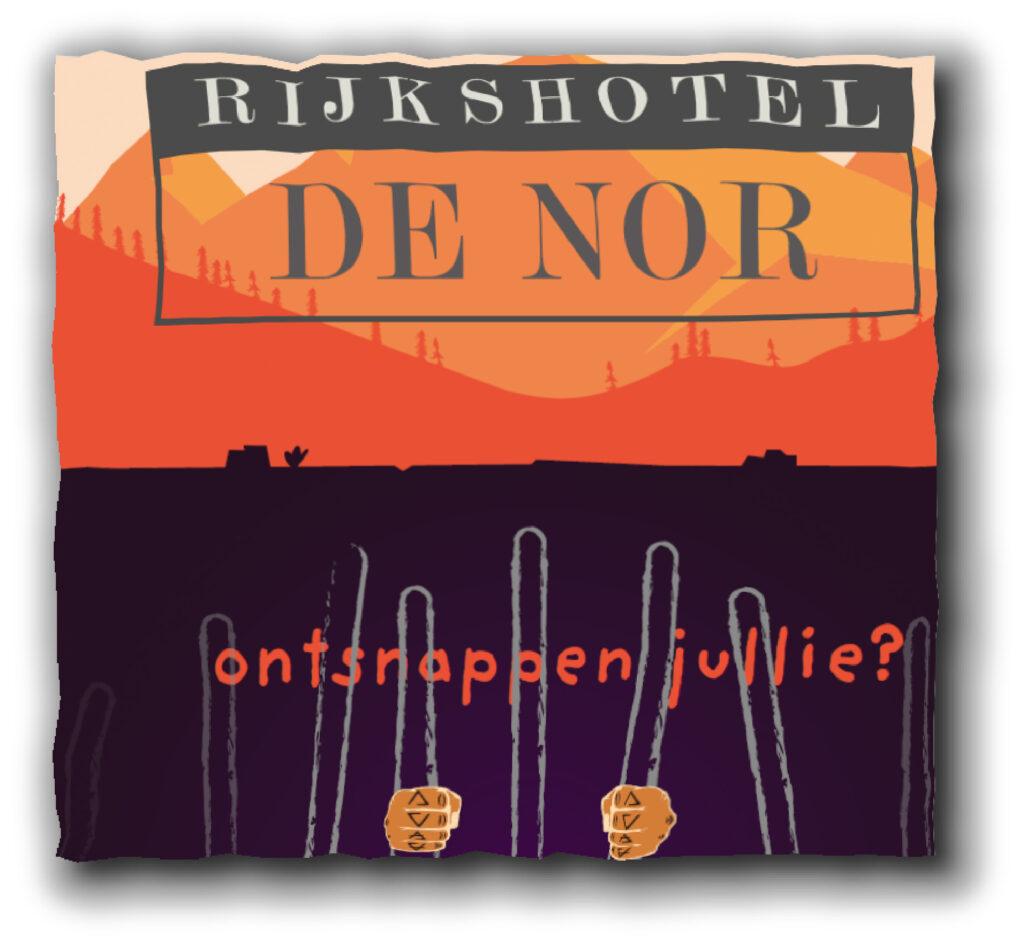 Rijkshotel De Nor, escape  game Teambuildings uitje online